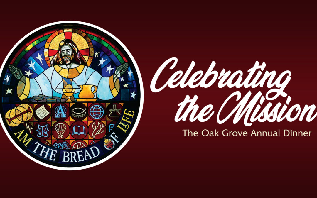Celebrating the Mission: Oak Grove Annual Dinner